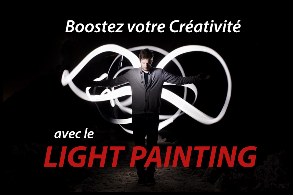 Light Painting – le tuto